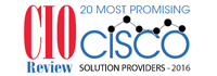 20 Most Promising Cisco Solution Providers - 2016